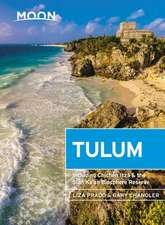Moon Tulum: With Chichén Itzá & the Sian Ka'an Biosphere Reserve