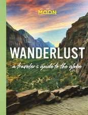 Wanderlust: Adventures, Experiences, and Wonders of the World