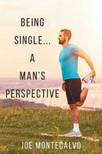 Being Single...A Man's Perspective