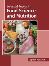 Selected Topics in Food Science and Nutrition