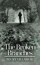 The Broken Branches