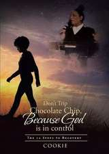 Don't Trip Chocolate Chip- Because God is in control