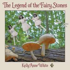 The Legend of the Fairy Stones