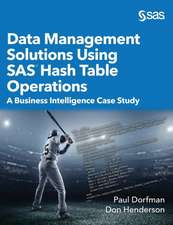Data Management Solutions Using SAS Hash Table Operations: A Business Intelligence Case Study (Hardcover edition)