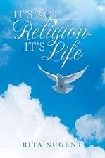 It's Not Religion - It's Life