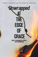 Unwrapped At The Edge Of Grace