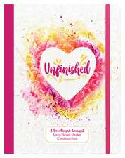 Unfinished: A Devotional Journal for a Heart Under Construction