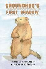 Groundhog's First Shadow