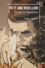 Piety and Rebellion: Essays in Hasidism
