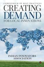 Creating Demand for Local Innovations: Compendium of Best Practices