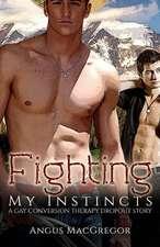 Fighting My Instincts