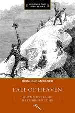 Fall of Heaven: Whymper's Tragic Matterhorn Climb