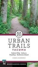 Urban Trails: Tacoma: Federal Way, Auburn, Puyallup, Anderson Island