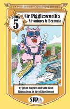 Sir Pigglesworth's Adventures in Bermuda
