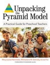 Unpacking the Pyramid Model: A Practical Guide for Preschool Teachers