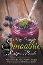 My Favorite Smoothie Recipes Book