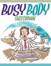 Busy Body Sketchbook