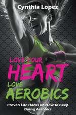 Love Your Heart, Love Aerobics