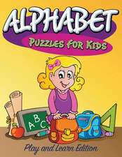 Alphabet Puzzles for Kids:  Play and Learn Edition