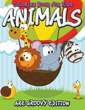 Coloring Book for Kids:  Animals Are Groovy Edition