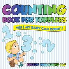 Counting Book for Toddlers:  Yes! My Baby Can Count!