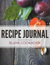 Recipe Journal - Blank Cookbook