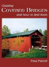 Chasing Covered Bridges:  And How to Find Them