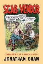 Scab Vendor: Confessions of a Tattoo Artist