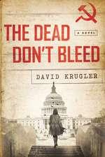The Dead Don`t Bleed – A Novel