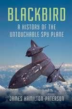 Blackbird – The Untouchable Spy Plane
