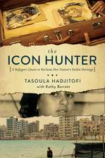 The Icon Hunter – A Refugee`s Quest to Reclaim Her Nation`s Stolen Heritage