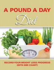 A Pound a Day Diet:  Record Your Weight Loss Progress (with BMI Chart)