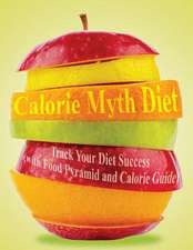 Calorie Myth Diet