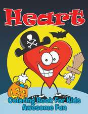 Heart:  Coloring Book for Kids- Awesome Fun