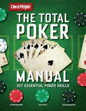 The Total Poker Manual:  Simple, Authentic Recipes for Everyday Cooking