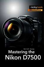 Mastering the Nikon D7500