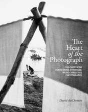 The Heart of the Photograph: 100 Questions for Making Stronger, More Expressive Photographs