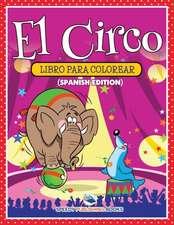 El Circo Libro Para Colorear (Spanish Edition)