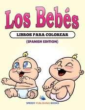 Los Bebés Libros Para Colorear (Spanish Edition)