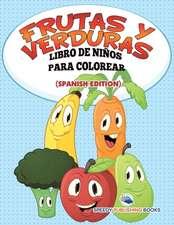 Frutas Y Verduras Libro De Niños Para Colorear (Spanish Edition)