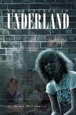 Adventures In Underland
