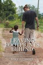 Leaving Footprints Behind:  The Memoir of a Veteran and His Humanitarian Endeavors