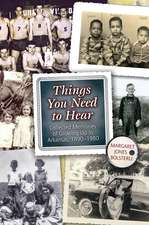 Things You Need to Hear: Collected Memories of Growing Up in Arkansas, 1890–1980