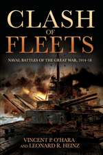 Clash of Fleets: Naval Battles of the Great War 1914-18