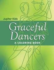 Graceful Dancers (A Coloring Book)
