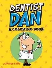 Dentist Dan (A Coloring Book)