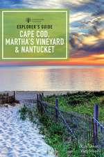 Explorer`s Guide Cape Cod, Martha`s Vineyard & Nantucket