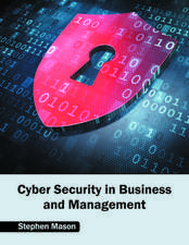 Cyber Security in Business and Management