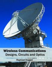 Wireless Communications: Designs, Circuits and Optics