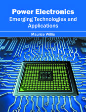 Power Electronics: Emerging Technologies and Applications